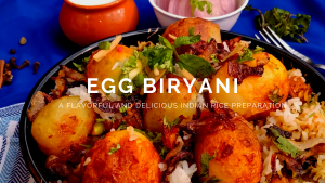 Egg Biryani Recipe I Anda Biryani – A Flavorful and Delicious Indian Rice Preparation